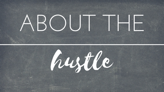 about the hustle
